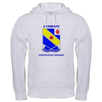 AC52IR - A01 - 03 - DUI - A Company - 52nd Infantry Regiment with Text Hooded Sweatshirt