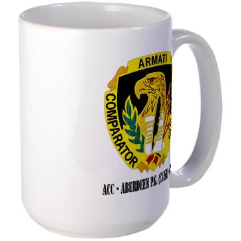 ACCAPG - M01 - 03 - DUI - ACC - Aberdeen P.G. (C4ISR) - (SCRT) with Text Large Mug