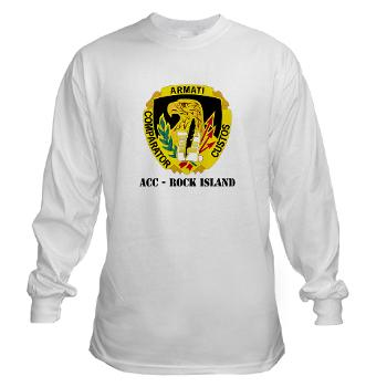 ACCRI - A01 - 03 - DUI - ACC - Rock Island with text - Long Sleeve T-Shirt