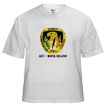 ACCRI - A01 - 04 - DUI - ACC - Rock Island with text - White t-Shirt