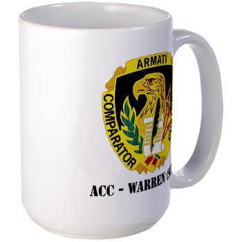 ACCWSCRT - M01 - 03 - DUI - ACC - Warren (SCRT) with Text - Large Mug
