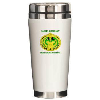 ACDSS - M01 - 03 - DUI - Alpha Co - Drill Sgt School with Text Ceramic Travel Mug