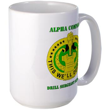 ACDSS - M01 - 03 - DUI - Alpha Co - Drill Sgt School with Text Large Mug