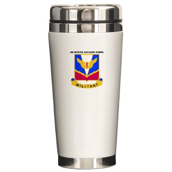 ADASchool - M01 - 03 - DUI - Air Defense Artillery Center/School with Text Ceramic Travel Mug