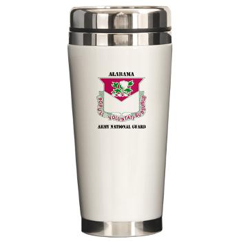 ALABAMAARNG - M01 - 03 - DUI - Alabama Army National Guard with text - Ceramic Travel Mug