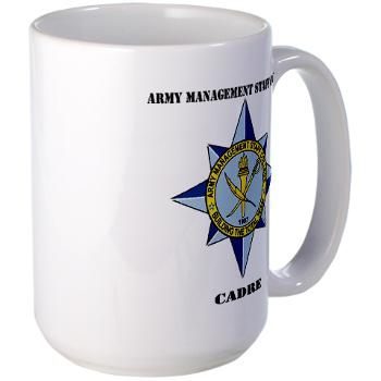 AMSCC - M01 - 03 - DUI - Army Management Staff College Cadre with Text - Large Mug