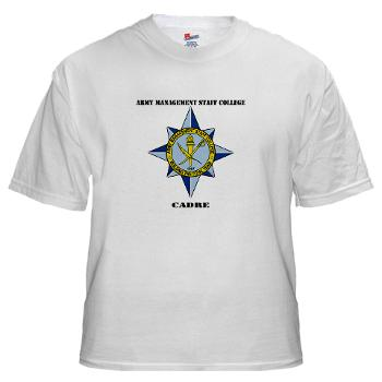 AMSCC - A01 - 04 - DUI - Army Management Staff College Cadre with Text - White T-Shirt