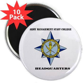 "AMSCC - M01 - 01 - DUI - Army Management Staff College Headquarters with Text - 2.25"" Magnet (10 pack)"