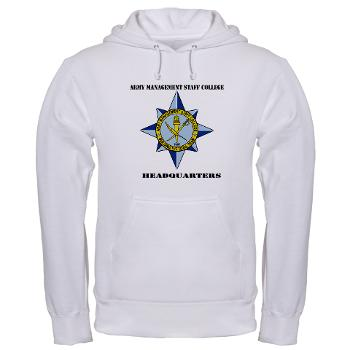 AMSCC - A01 - 03 - DUI - Army Management Staff College Headquarters with Text - Hooded Sweatshirt
