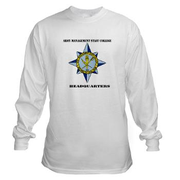 AMSCC - A01 - 03 - DUI - Army Management Staff College Headquarters with Text - Long Sleeve T-Shirt