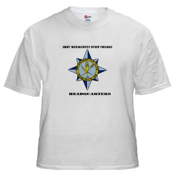 AMSCC - A01 - 04 - DUI - Army Management Staff College Headquarters with Text - White T-Shirt