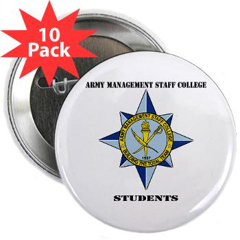 "AMSCC - M01 - 01 - DUI - Army Management Staff College Students with Text - 2.25"" Button (10 pack)"