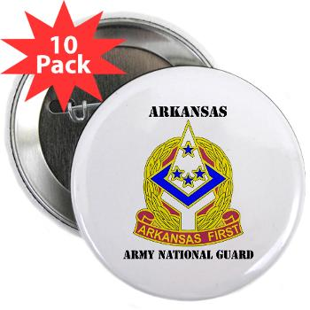 "ARARNG - M01 - 01 - DUI - Arkansas Army National Guard With Text - 2.25"" Button (10 pack)"