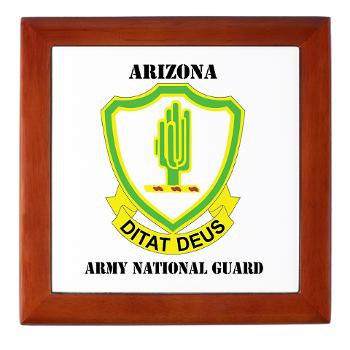 ARIZONAARNG - M01 - 03 - DUI - Arizona Army National Guard with Text Keepsake Box
