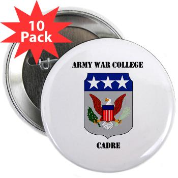"AWCC - M01 - 01 - Army War College Cadre with Text 2.25"" Button (10 pack)"