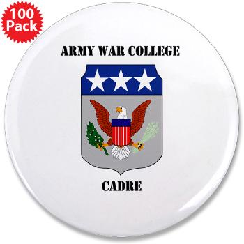 "AWCC - M01 - 01 - Army War College Cadre with Text 3.5"" Button (100 pack)"
