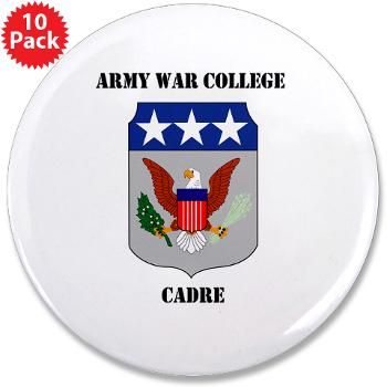 "AWCC - M01 - 01 - Army War College Cadre with Text 3.5"" Button (10 pack)"
