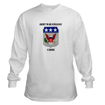 AWCC - A01 - 03 - Army War College Cadre with Text Long Sleeve T-Shirt