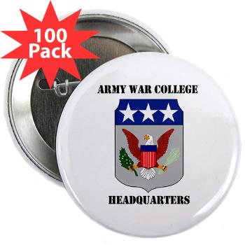 "AWCH - M01 - 01 - Army War College Headquarters with Text 2.25"" Button (100 pack)"