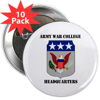 "AWCH - M01 - 01 - Army War College Headquarters with Text 2.25"" Button (10 pack)"