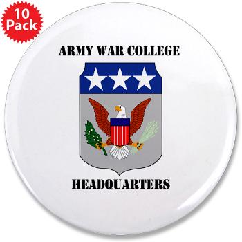 "AWCH - M01 - 01 - Army War College Headquarters with Text 3.5"" Button (10 pack)"
