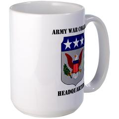 AWCH - M01 - 03 - Army War College Headquarters with Text Large Mug
