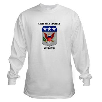 AWCS - A01 - 03 - Army War College Students with Text Long Sleeve T-Shirt