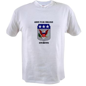 AWCS - A01 - 04 - Army War College Students with Text Value T-Shirt
