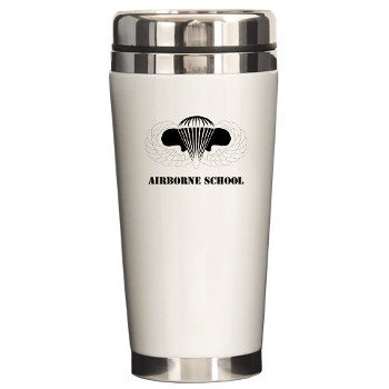 Airborne - M01 - 03 - DUI - Airborne School with Text Ceramic Travel Mug