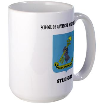SAMSS - M01 - 03 - DUI - School of Advanced Military Studies - Students with Text - Large Mug