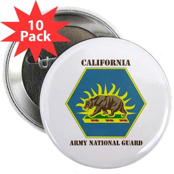 "CALIFORNIAARNG - M01 - 01 - DUI - California Army National Guard with text - 2.25"" Button (10 pack)"
