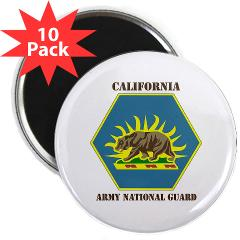 "CALIFORNIAARNG - M01 - 01 - DUI - California Army National Guard with text - 2.25"" Magnet (10 pack)"