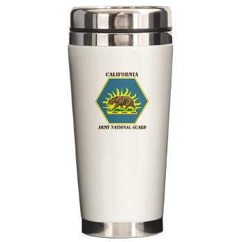 CALIFORNIAARNG - M01 - 03 - DUI - California Army National Guard with text - Ceramic Travel Mug