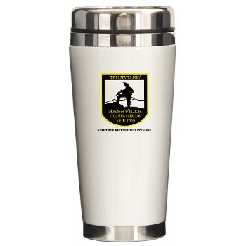 NRB - M01 - 04 - DUI - Nashville Recruiting Battalion with Text - Ceramic Travel Mug