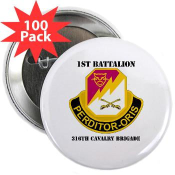 "1B316CB - M01 - 01 - DUI - 1st Battalion - 316th Cavalry Brigade with Text 2.25"" Button (100 pack)"