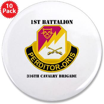 "1B316CB - M01 - 01 - DUI - 1st Battalion - 316th Cavalry Brigade with Text 3.5"" Button (10 pack)"