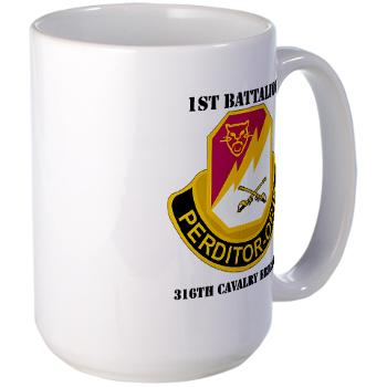 1B316CB - M01 - 03 - DUI - 1st Battalion - 316th Cavalry Brigade with Text Large Mug
