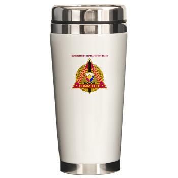 ECC - M01 - 03 - DUI - Expeditionary Contracting Command with Text - Ceramic Travel Mug