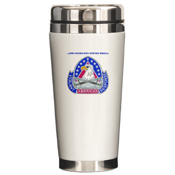 ECC410SB - M01 - 03 - DUI - 410th Contracting Support Bde with text - Ceramic Travel Mug