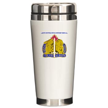 ECC411SB - M01 - 03 - DUI - 411th Contracting Support Brigade with Text - Ceramic Travel Mug