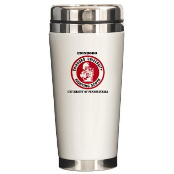EUP - M01 - 03 - SSI - ROTC - Edinboro University of Pennsylvania with Text - Ceramic Travel Mug