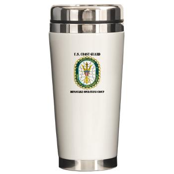 EUSCGDOPSGP - M01 - 03 - EMBLEM - USCG - DEPLOYABLE OPS GP with Text - Ceramic Travel Mug