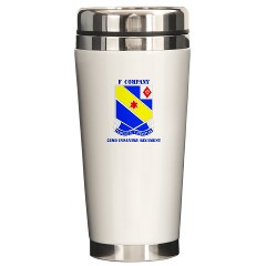 FC52IR - M01 - 03 - DUI - F Company - 52nd Infantry Regiment with text Ceramic Travel Mug