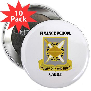 "FSC - M01 - 01 - DUI - Finance School Cadre with Text 2.25"" Button (10 pack)"