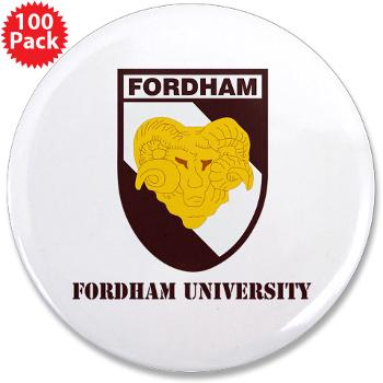 "FU - M01 - 01 - SSI - ROTC - Fordham University with Text - 3.5"" Button (100 pack)"