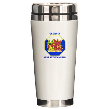 GeorgiaARNG - M01 - 03 - DUI - Georgia Army National Guard with text - Ceramic Travel Mug