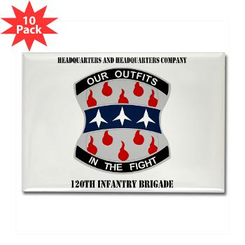 HHC120IB - M01 - 01 - HHC - 120th Infantry Brigade with Text - Rectangle Magnet (10 pack)