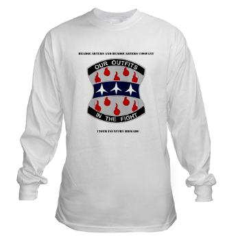 HHC120IB - A01 - 03 - HHC - 120th Infantry Brigade with Text - Long Sleeve T-Shirt