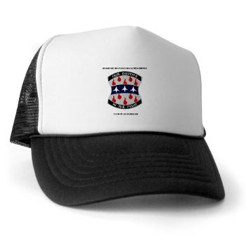 HHC120IB - A01 - 02 - HHC - 120th Infantry Brigade with Text - Trucker Hat