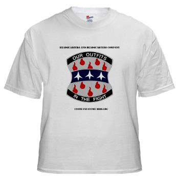 HHC120IB - A01 - 04 - HHC - 120th Infantry Brigade with Text - White T-Shirt